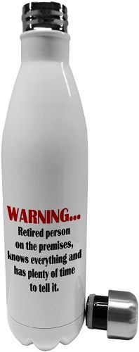 750ml Warning Retired Person On The Premises - Stainless Steel Vacuum Insulated Water Bottle